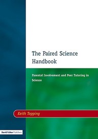 Paired Science Handbook: Parental Involvement And Peer Tutoring In Science