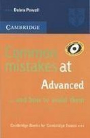 Cambridge Common Mistakes At Advanced & How To     Avoid Them