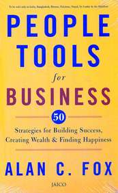 People Tools For Business : 50 Strategies For      Building Success Creating Wealth & Finding