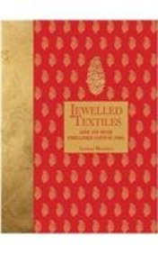 Jewelled Textiles : Gold & Silver Embellished      Cloth Of India