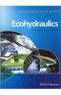 Ecohydraulics : An Integrated Approach