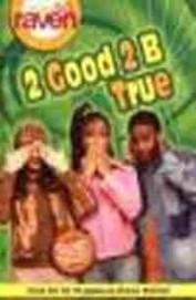 Raven Series: 2 Good 2 B True