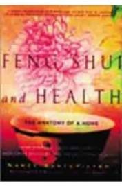 Feng Shui & Health - The Anatomy Of A Home