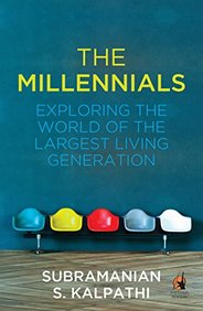 Millennials :  Exploring The World Of The Largest Living Generation