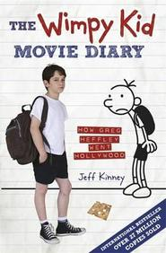 Diary Of A Wimpy Kid (Film Tie-In): How Greg Heffley Went Hollywood