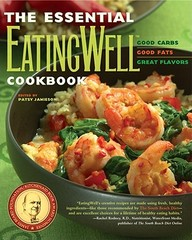 The Essential Eatingwell Cookbook: Good Carbs, Good Fats, Great Flavors (Eatingwell)