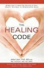 Healing Code : 6 Minutes To Heal The Source Of    Any Health Success Or Relationship Issue
