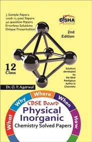 Physical & Inorganic Chemistry Solved Papers Class 12 : Cbse