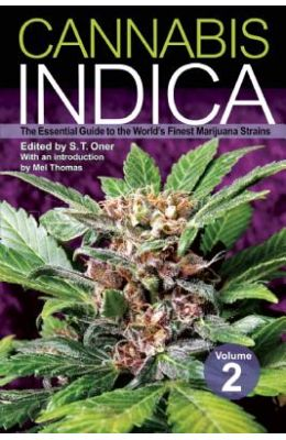 Cannabis Indica, Volume 2: The Essential Guide to the World's Finest Marijuana Strains
