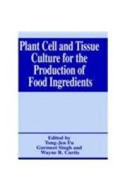 Plant Cell & Tissue Culture For The Production Of Food Ingredients