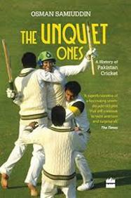 Unquiet Ones : A History Of Pakistan Cricket