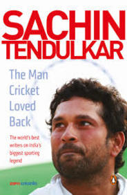 Sachin Tendulkar : The Man Cricket Loved Back