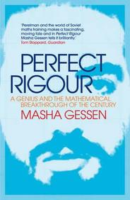 Perfect Rigour:nA GeniusnBreakthrough Of The Century