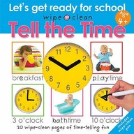 Tell The Time: Lets Get Ready For School Wipe Clean