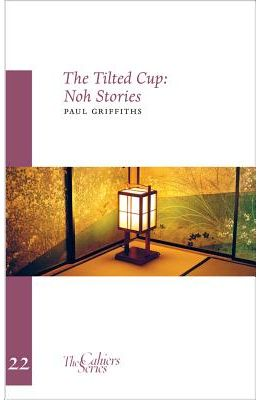 The Tilted Cup: Noh Stories