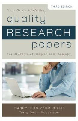 Your Guide to Writing Quality Research Papers: For Students of Religion and Theology