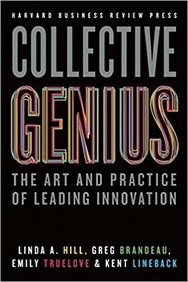 Collective Genius : The Art & Practice Of Leading  Innovation