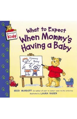 What To Expect When Mommys Having A Baby
