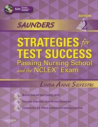 Saunders Strategies for Test Success: Passing Nursing School and the NCLEX Exam, 2e (Saunders Strategies for Success for the Nclex Examination)