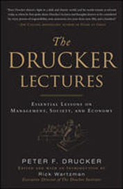 The Drucker Lectures - Essential Lessons On        Management, Society And Economy