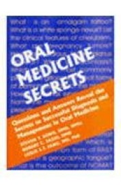 Oral Medicine Secrets - Questions & Answers Reveal Secrets To Successful Diagnosis Managemant