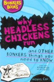 Why Headless Chickens Run & Other Bonkers Things   You Need To Know