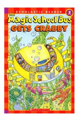 Magic School Bus Gets Crabby : Scholastic Reader : Level 2