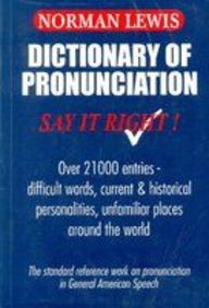 DICTIONARY OF PRONOUNCIATION SAY IT RIGHT!