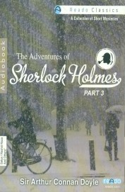 The Adventures Of Sherlock Holmes (Part - 3) (Audio Book)