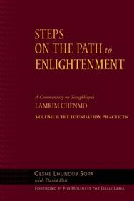 Steps On The Path To Enlightenment: A Commentary On Tsongkhapa's Lamrim Chenmo, Vol. 1