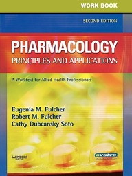 Workbook For Pharmacology: Principles And Applications: A Worktext For Allied Health Professionals / Edition 2