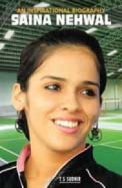 Saina Nehwal : An Insiprational Biography