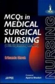 Mcqs In Medical Surgical Nursing With Explanatory  Answers