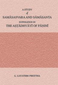 A Study Of Samasasvara And Samasanta Suffixation In The Astadhyayi Of Panini