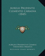 Aurelii Prudentii Clementis Carmina (1845)