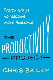 Productivity Project : Proven Ways To Become More Awesome