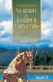 Guide Book To Nagarahole & Bandipur National Parks