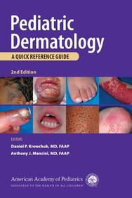 Pediatric Dermatology: A Quick Reference Guide, 2nd Edition