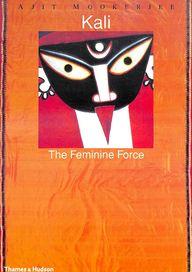 Kali : The Feminine Force