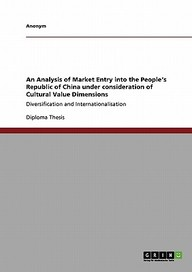 An Analysis of Market Entry Into the People's Republic of China Under Consideration of Cultural Value Dimensions
