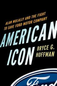 American Icon: Alan Mulally And The Fight To Save The Ford Motor Company