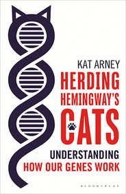 Herding Hemingways Cats : Understanding How Our   Genes Work