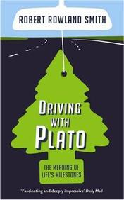 Driving With Plato: The Meaning Of Lifes Milestones