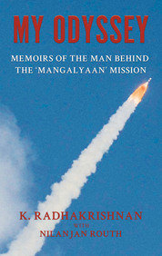 My Odyssey : Memoirs Of The Man Behind The Mangalyaan Mission