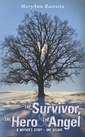 The Survivor, The Hero & The Angel: A Mother's Story - One Decade