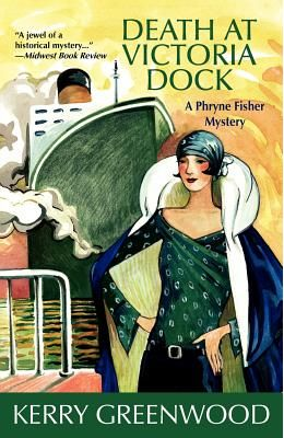 Death at Victoria Dock: A Phryne Fisher Mystery