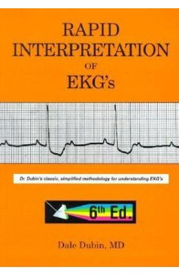 Rapid Interpretation of EKG's: Dr. Dubin's Classic, Simplified Methodology for Understanding EKG's 0006 Edition price comparison at Flipkart, Amazon, Crossword, Uread, Bookadda, Landmark, Homeshop18