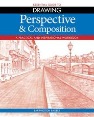 Essential Guide To Drawing Perspective &           Composition : A Practical & Inspirational Work