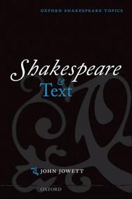 Shakespeare And Text (Oxford Shakespeare Topics)