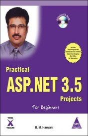 Practical Asp.Net 3.5 Projects For Beginners W/Cd